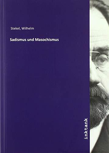 Sadismus und Masochismus