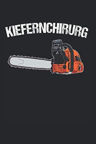 Kiefernchirurg: Holzfäller & Holzfäller Notizbuch 6'x9' Liniert Geschenk für Waldarbeiter & Motorsäge