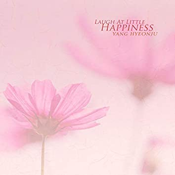 Laugh At Little Happiness