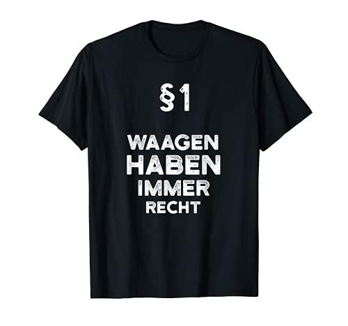 §1 Waagen Haben Immer Recht Geschenk-Idee Sternzeichen T-Shirt