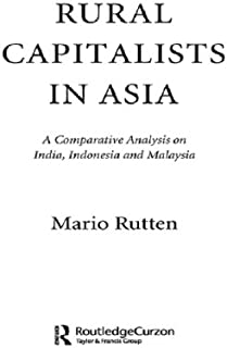 Rural Capitalists in Asia: A Comparative Analysis on India, Indonesia and Malaysia (Nordic Institute of Asian Studies Book 88) (English Edition)