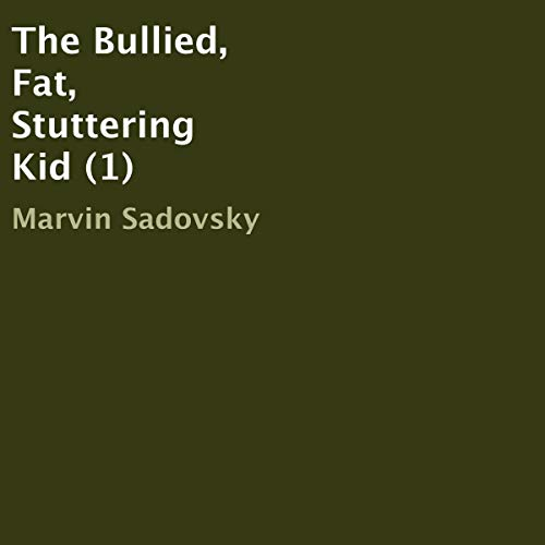 The Bullied, Fat, Stuttering Kid cover art