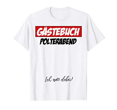 Polterabend Bachelor Party Junggesellen Abschied Gästebuch T-Shirt