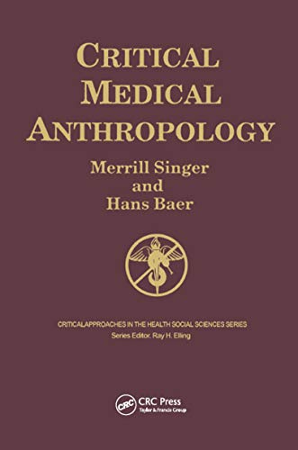 Critical Medical Anthropology (Critical Approaches in the Health Social Sciences Series)