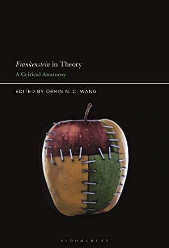 Frankenstein in Theory: A Critical Anatomy (English Edition)