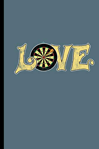 Love: For all Dart Players Throwing Darts notebooks gift (6
