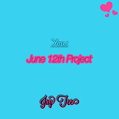 You: June 12th Project