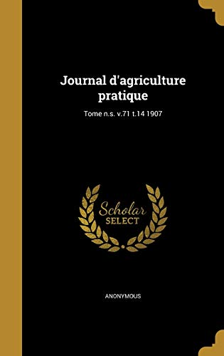 Journal D'Agriculture Pratique; Tome N.S. V.71 T.14 1907 (French Edition)
