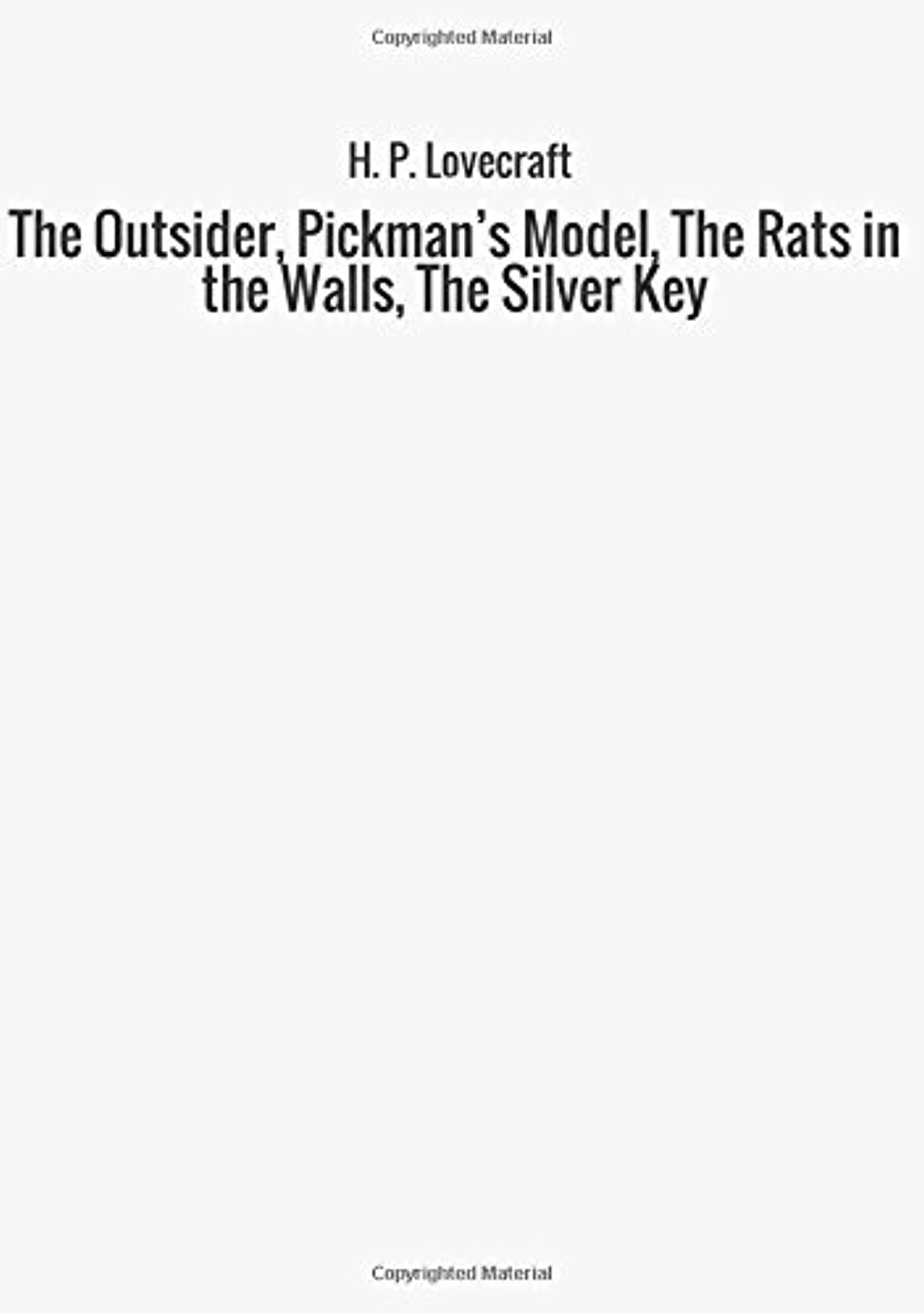 スロベニア保安ピルファーThe Outsider, Pickman's Model, The Rats in the Walls, The Silver Key