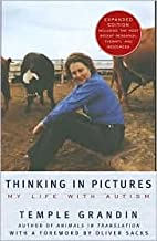 Thinking in Pictures: My Life with Autism by Temple Grandin, Oliver Sacks (Foreword by)