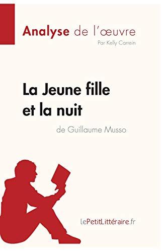 La Jeune Fille et la nuit de Guillaume Musso (Analyse de l'oeuvre): Comprendre la littérature avec lePetitLittéraire.fr