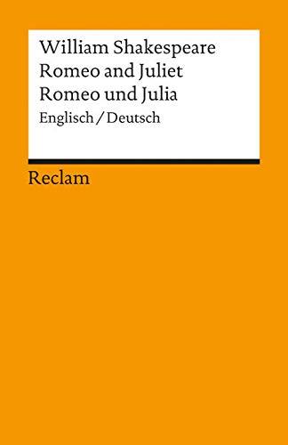 Romeo and Juliet / Romeo und Julia: Englisch / Deutsch