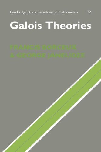Galois Theories (Cambridge Studies in Advanced Mathematics)