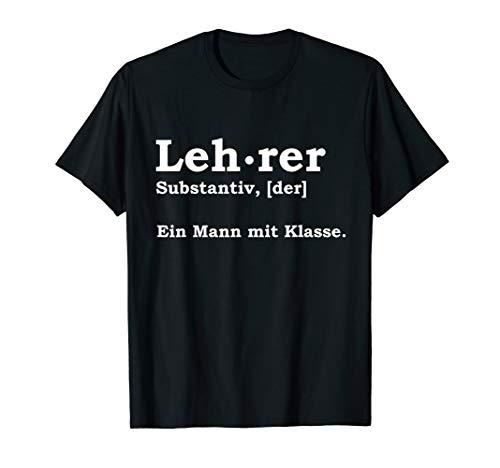 Herren Lehrer - Ein Mann Mit Klasse Geschenk Job Unterricht Student T-Shirt