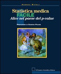 Statistica medica facile. Alice nel paese del p-value