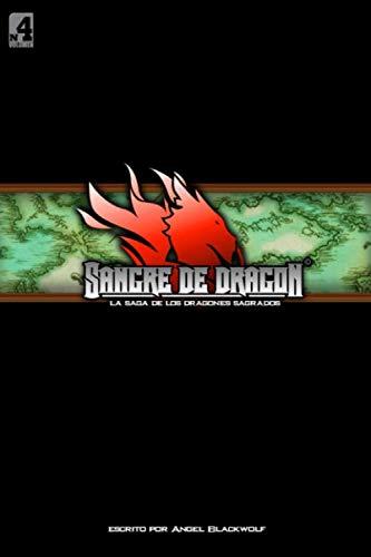Sangre de Dragón: La Saga de los Dragones Sagrados 4