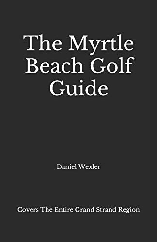 The Myrtle Beach Golf Guide (The Black Book)