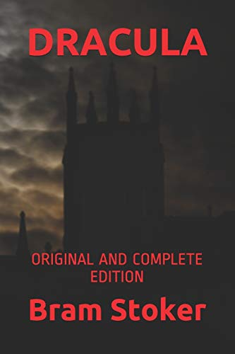 DRACULA: ORIGINAL AND COMPLETE EDITION
