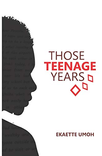 THOSE TEENAGE YEARS: Inspiring Stories for Teenagers, Young Adults and the Young at Heart