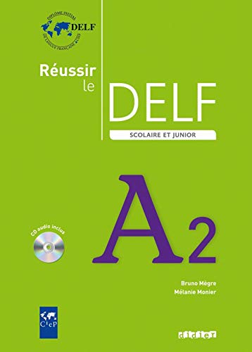 Réussir le Delf. Scolaire et junior. A2. Per le Scuole superiori. Con CD Audio [Lingua francese]: Livre & CD A2