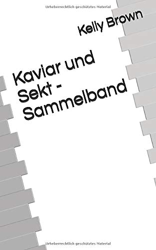 Kaviar und Sekt - Sammelband