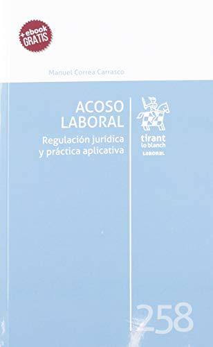 Acoso laboral. Regulación Jurídica y Práctica Aplicativa: 1