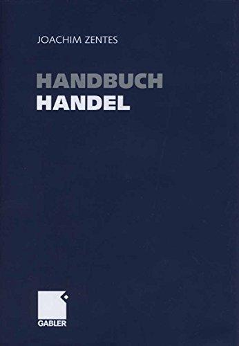 Handbuch Handel: Strategien - Perspektiven - Internationaler Wettbewerb