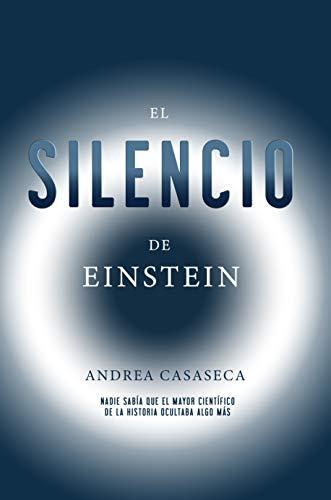 El Silencio de Einstein: Hay secretos que es mejor no conocer