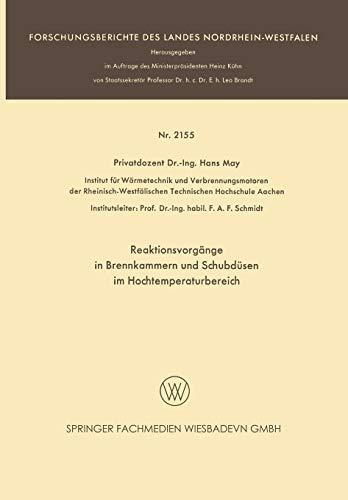 Reaktionsvorgänge in Brennkammern und Schubdüsen im Hochtemperaturbereich (Forschungsberichte des Landes Nordrhein-Westfalen)