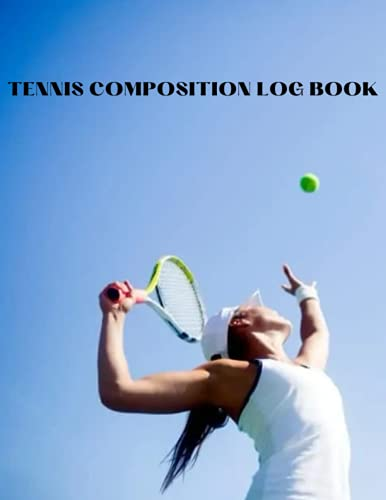 Tennis Composition Log Book: Journal for trainers, tennis students and coaches for notes on sessions