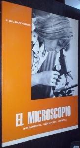 El microscopio (Fundamentos, descripción, manejo)