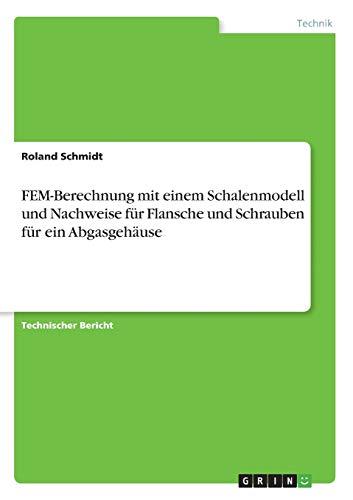 FEM-Berechnung mit einem Schalenmodell und Nachweise für Flansche und Schrauben für ein Abgasgehäuse