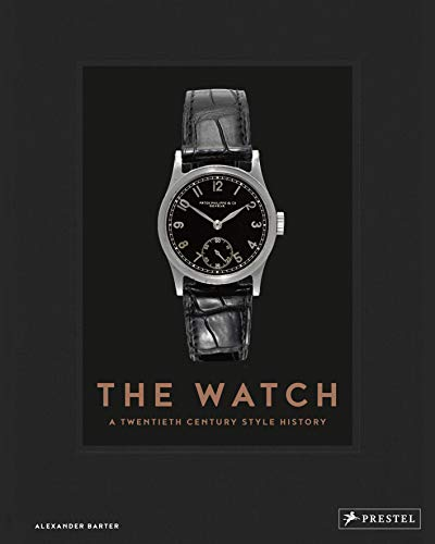 The Watch. A Twentieth Century Style History