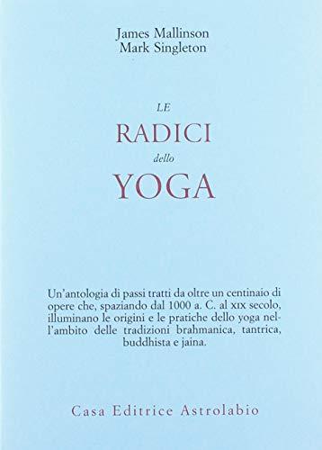 Le radici dello yoga (Civiltà dell'Oriente)