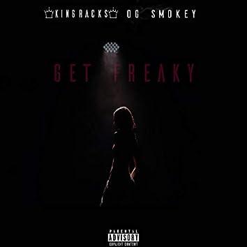 Get Freaky (feat. OG Smokey)