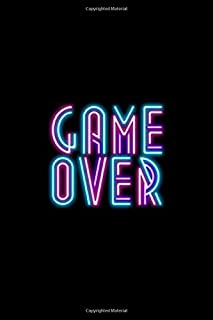 Game Over: Neon Sign Aesthetic BLANK COMPOSITION Notebook Tumblr Instagram E-Girl Goth Punk Therapy Notes Log Calming Psychology Anxiety Meditation ... Notebook 100 pages, 200 pages Paperback