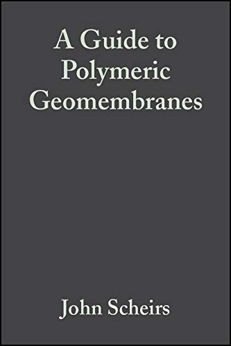 A Guide to Polymeric Geomembranes: A Practical Approach
