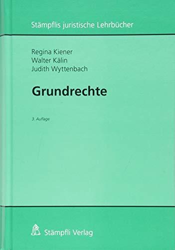 Grundrechte (Stämpflis juristische Lehrbücher)