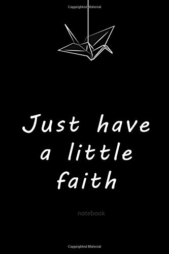 Just have a little faith notebook: 6x9