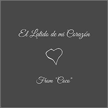 """El Latido de mi Corazón (From """"Coco"""")"""