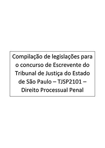 Direito Processual Penal: Escrevente - Tribunal de Justiça do Estado de São Paulo - TJSP2101