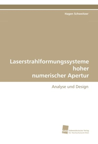 Laserstrahlformungssysteme hoher numerischer Apertur: Analyse und Design