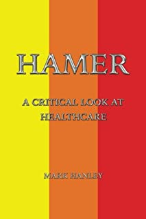 Hamer: A Critical Look At Healthcare