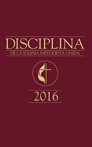 The Book of Discipline UMC 2016 Spanish (Spanish Edition)