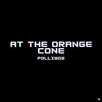 At The Orange Cone