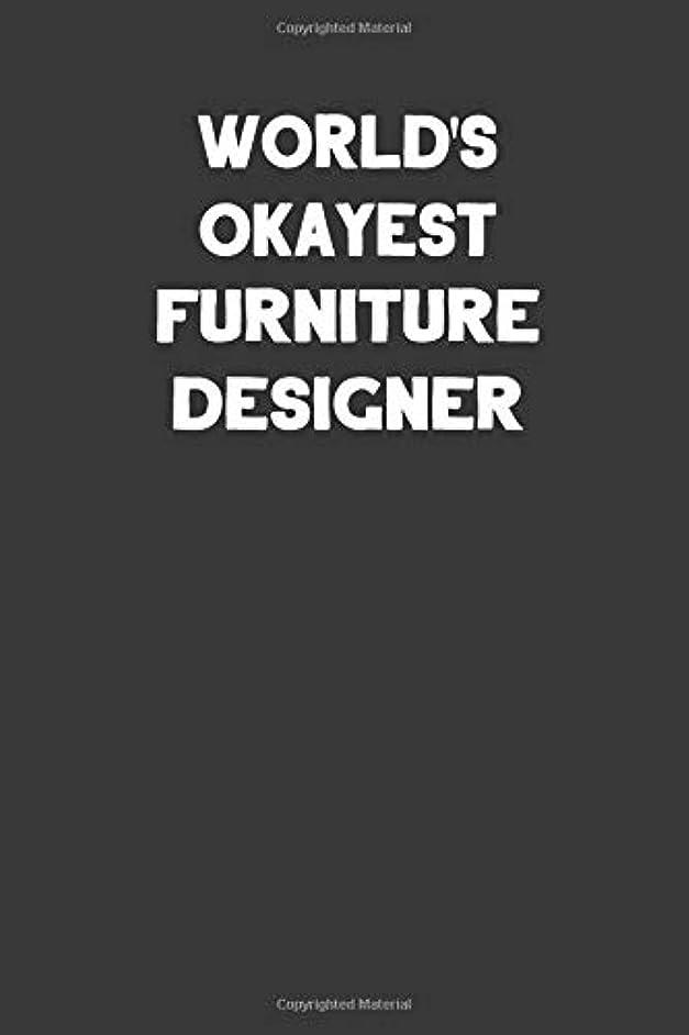 World's Okayest Furniture Designer: Blank Lined Career Notebook Journal