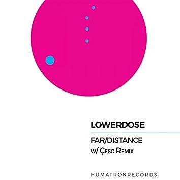 Far/Distance
