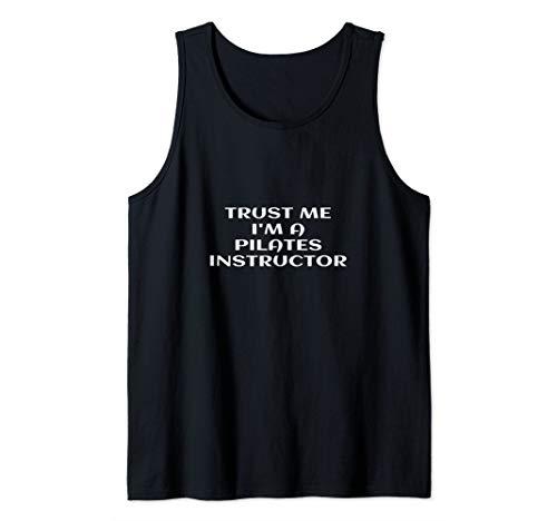 Trust Me I'm A Pilates Instructor Teacher Slogan Funny Gift Tank Top