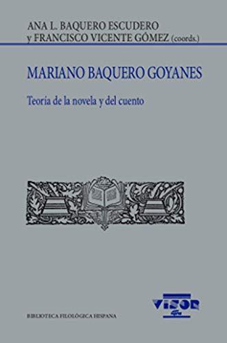 Mariano Baquero Goyanes: Teoría de la novela y del cuento: 237 (Biblioteca Filológica Hispana)
