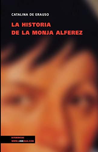 La Historia De La Monja Alférez (Memoria)
